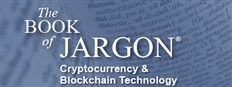 Book of Jargon - Cryptocurrency & Blockchain